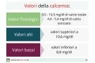 Calcemia: alta, bassa e corretta. Valori, cause, sintomi e cura