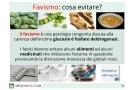 Favismo: quali alimenti e quali farmaci evitare. Sintomi, cause, dieta e cure